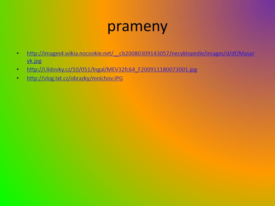 prameny http://images4.wikia.nocookie.net/__cb20080309143057/necyklopedie/images/d/df/Masaryk.jpg.