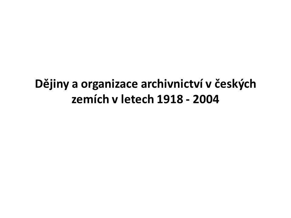 Dějiny a organizace archivnictví v českých zemích v letech 1918 - 2004