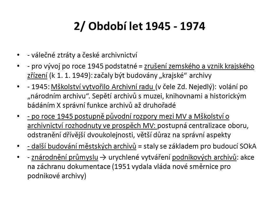 2/ Období let 1945 - 1974 - válečné ztráty a české archivnictví