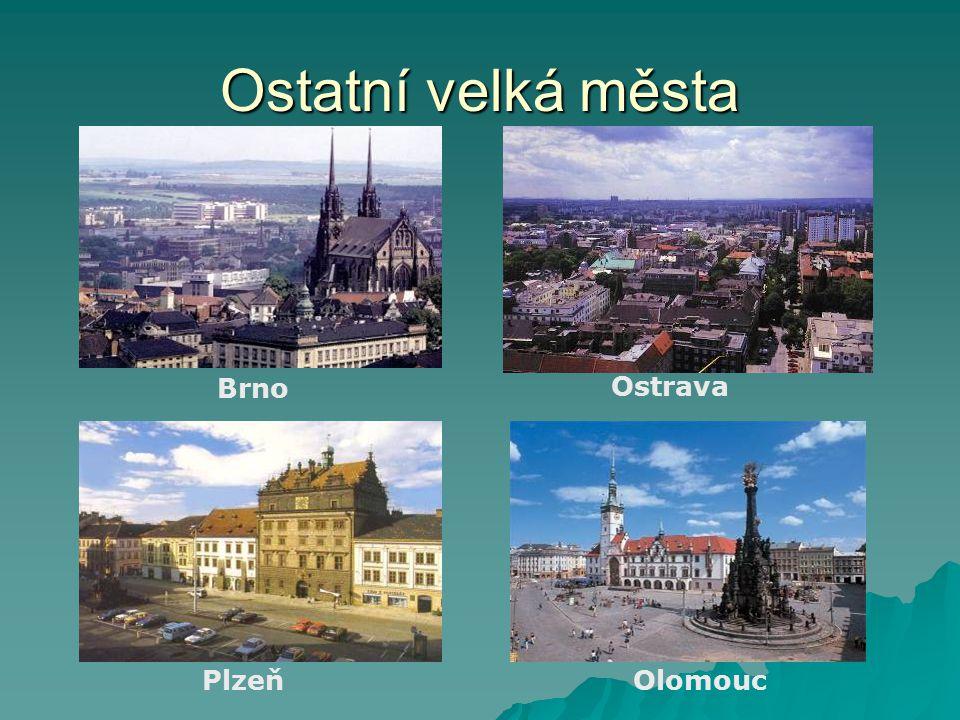 Ostatní velká města Brno Ostrava Plzeň Olomouc