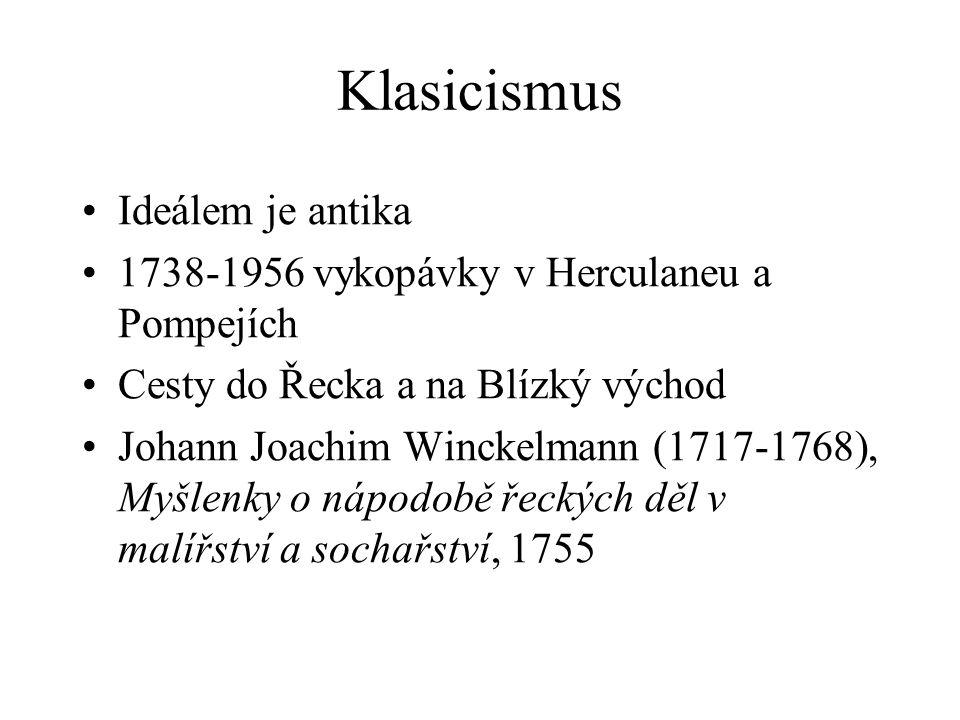 Klasicismus Ideálem je antika
