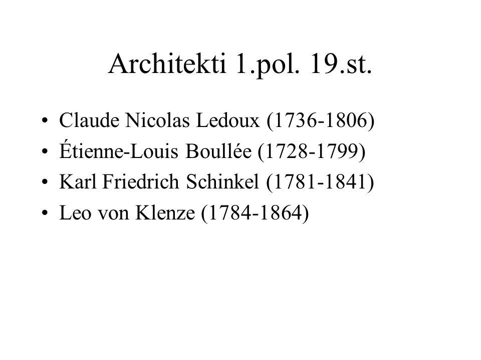 Architekti 1.pol. 19.st. Claude Nicolas Ledoux (1736-1806)