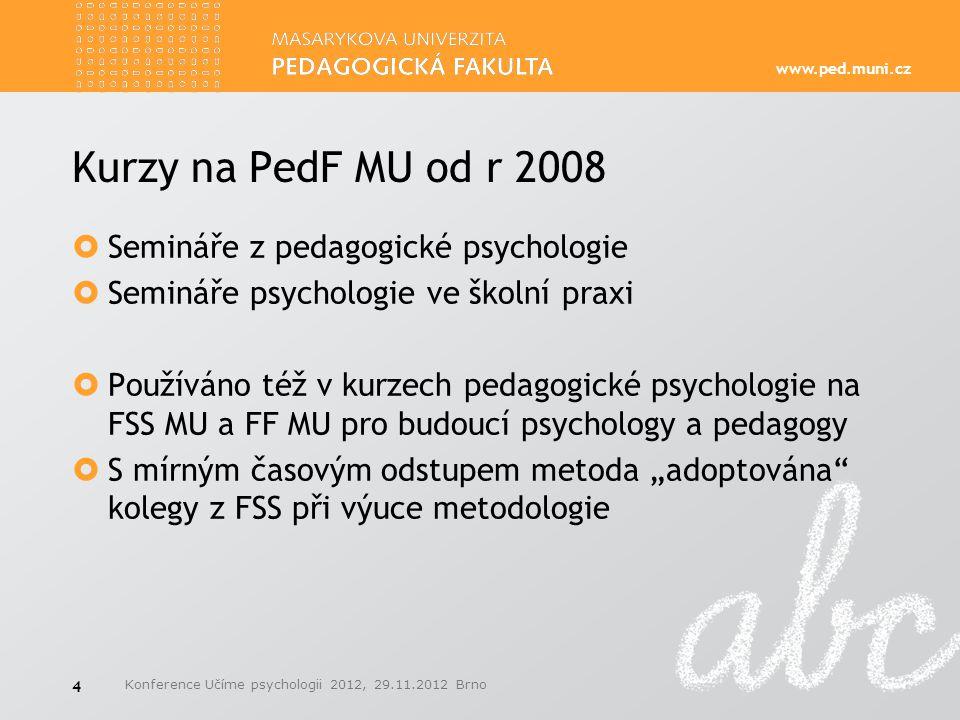 Kurzy na PedF MU od r 2008 Semináře z pedagogické psychologie