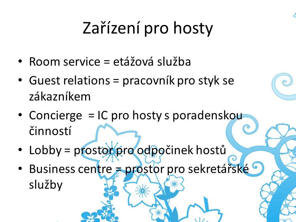 Zařízení pro hosty Room service = etážová služba