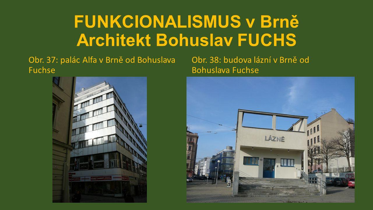 FUNKCIONALISMUS v Brně Architekt Bohuslav FUCHS