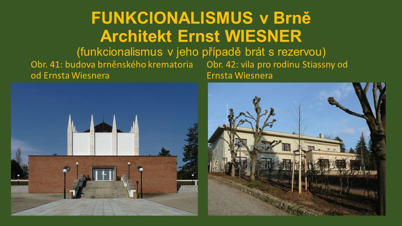 FUNKCIONALISMUS v Brně Architekt Ernst WIESNER (funkcionalismus v jeho případě brát s rezervou)
