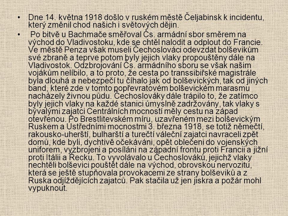 Dne 14. května 1918 došlo v ruském městě Čeljabinsk k incidentu, který změnil chod našich i světových dějin.