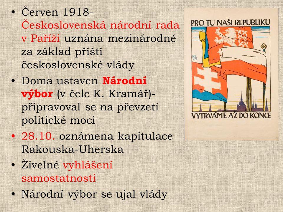 Červen 1918- Československá národní rada v Paříži uznána mezinárodně za základ příští československé vlády