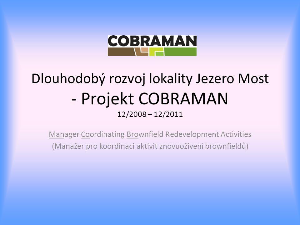 Dlouhodobý rozvoj lokality Jezero Most - Projekt COBRAMAN 12/2008 – 12/2011