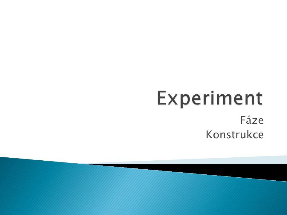 Experiment Fáze Konstrukce