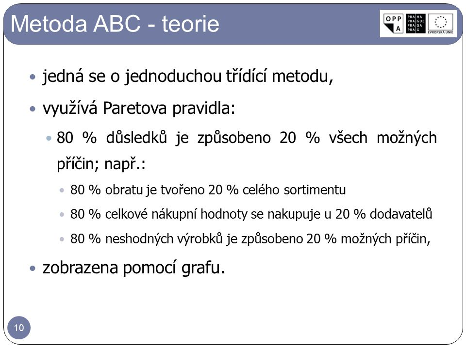 Metoda ABC - teorie jedná se o jednoduchou třídící metodu,