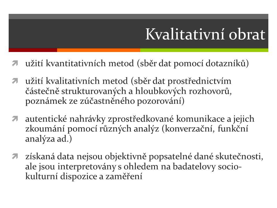 Kvalitativní obrat užití kvantitativních metod (sběr dat pomocí dotazníků)