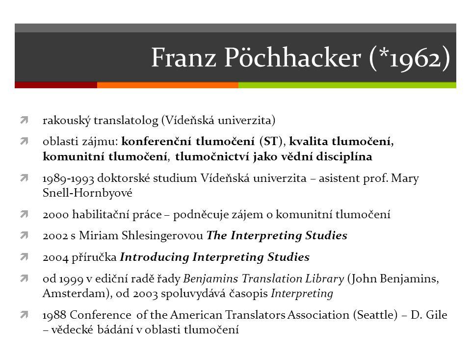Franz Pöchhacker (*1962) rakouský translatolog (Vídeňská univerzita)