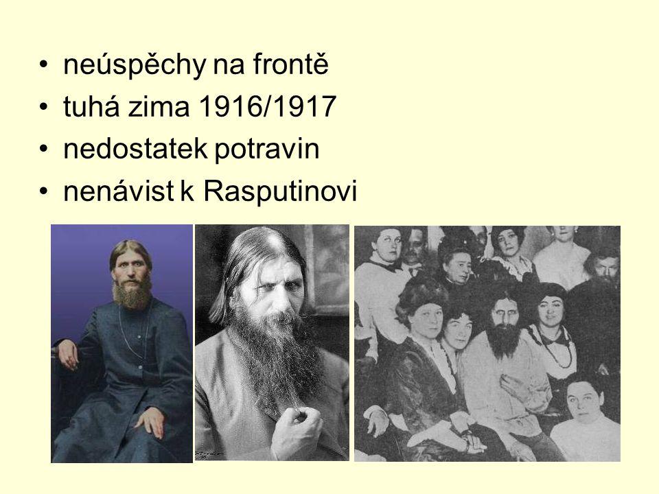 neúspěchy na frontě tuhá zima 1916/1917 nedostatek potravin nenávist k Rasputinovi