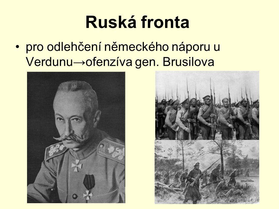 Ruská fronta pro odlehčení německého náporu u Verdunu→ofenzíva gen. Brusilova