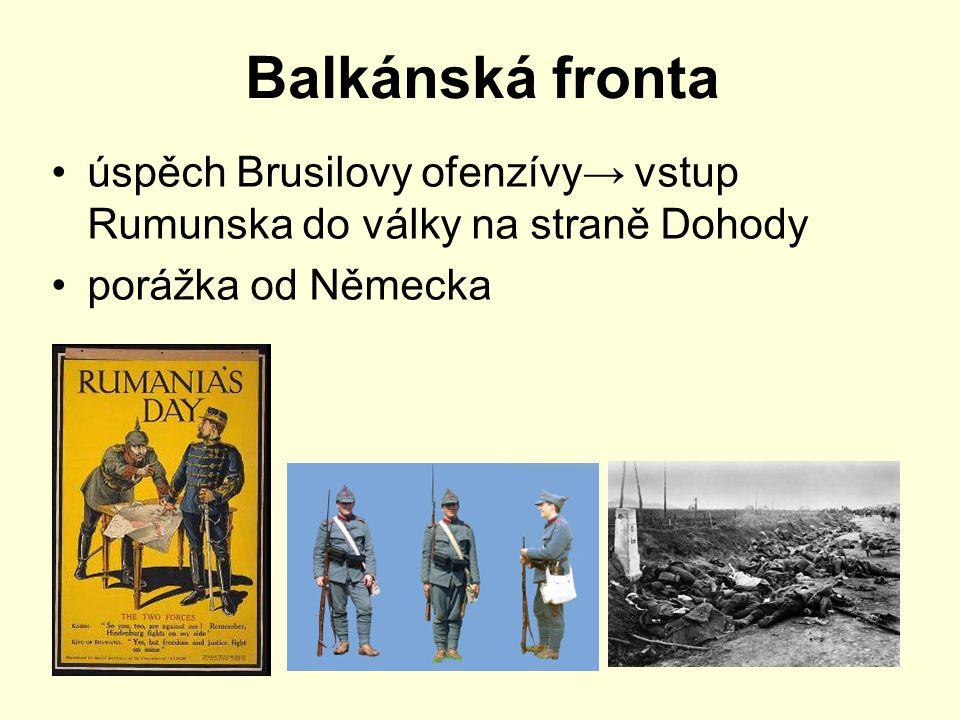 Balkánská fronta úspěch Brusilovy ofenzívy→ vstup Rumunska do války na straně Dohody.