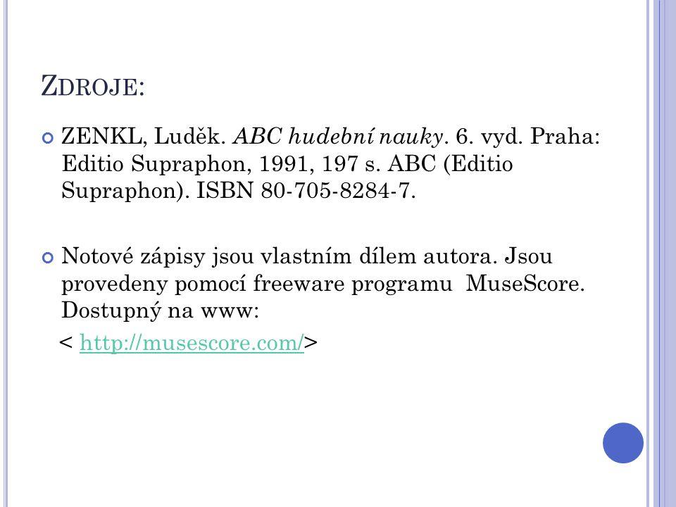 Zdroje: ZENKL, Luděk. ABC hudební nauky. 6. vyd. Praha: Editio Supraphon, 1991, 197 s. ABC (Editio Supraphon). ISBN 80-705-8284-7.