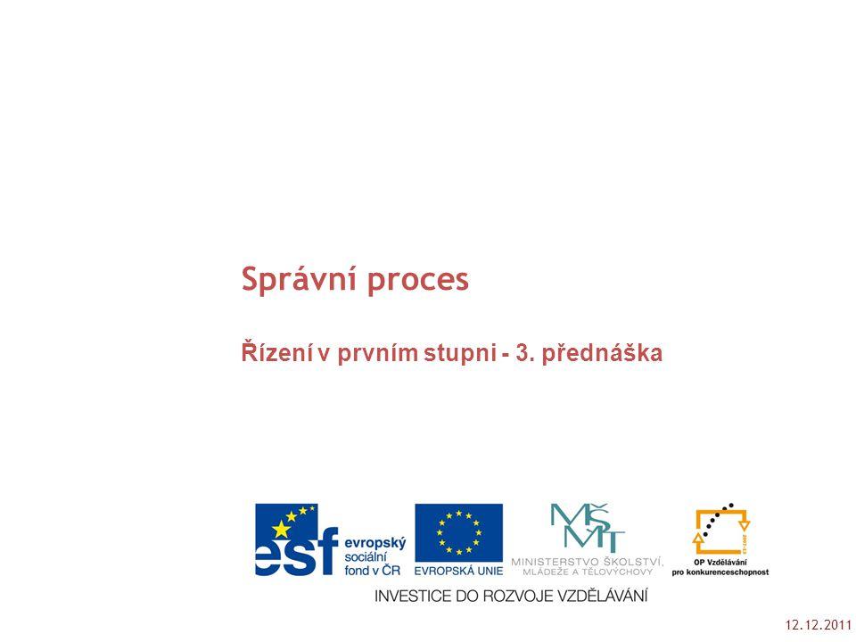 Správní proces Katedra práva Řízení v prvním stupni - 3. přednáška