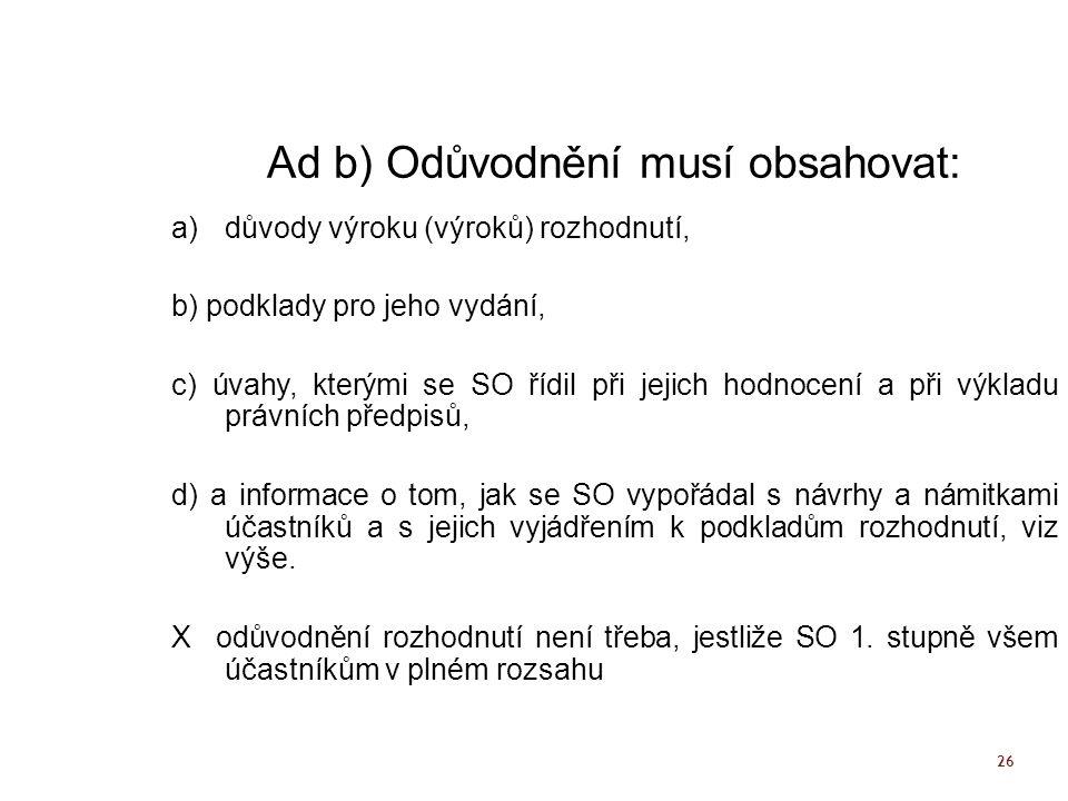 Ad b) Odůvodnění musí obsahovat: