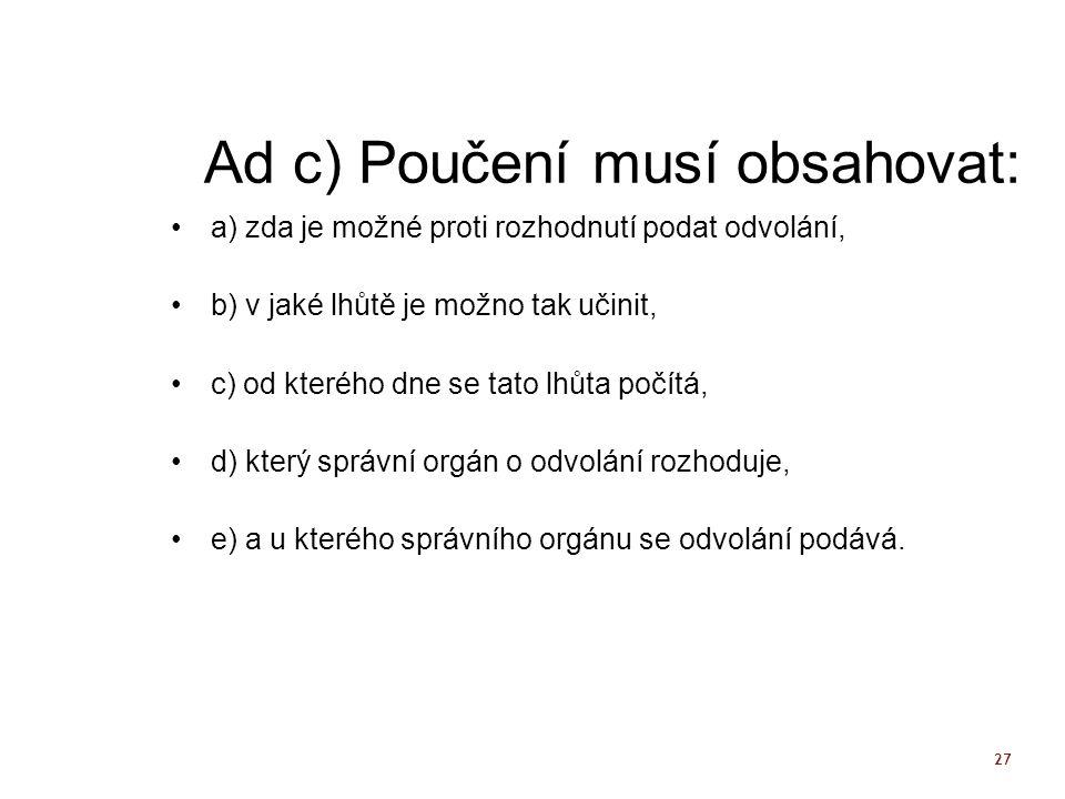 Ad c) Poučení musí obsahovat: