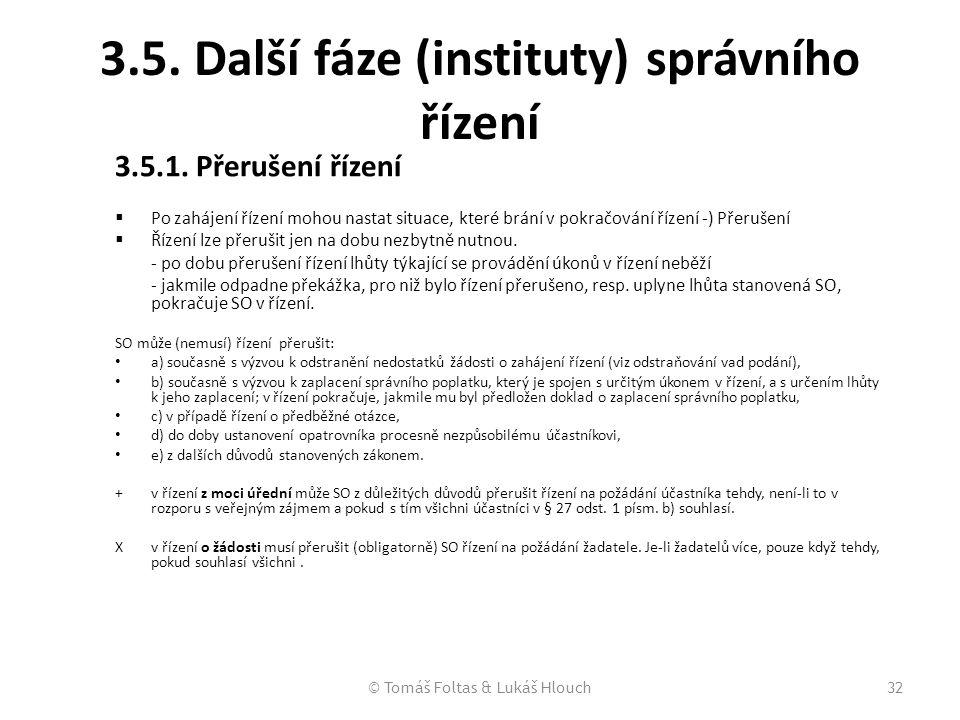 3.5. Další fáze (instituty) správního řízení