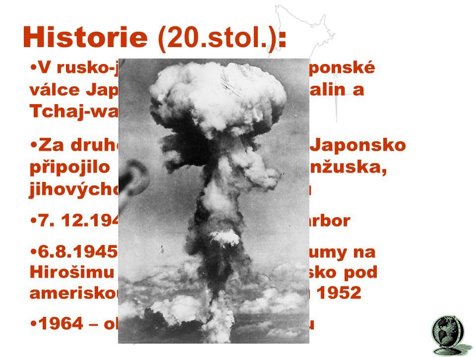 Historie (20.stol.): V rusko-japonské a čínsko-japonské válce Japonsko získalo Sachalin a Tchaj-wan.