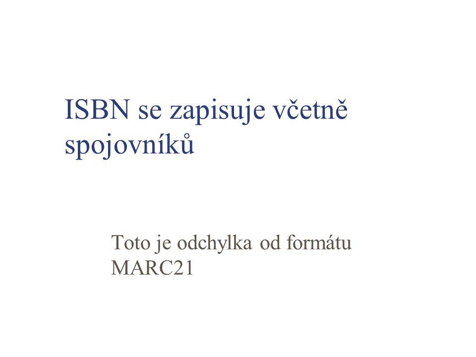 ISBN se zapisuje včetně spojovníků