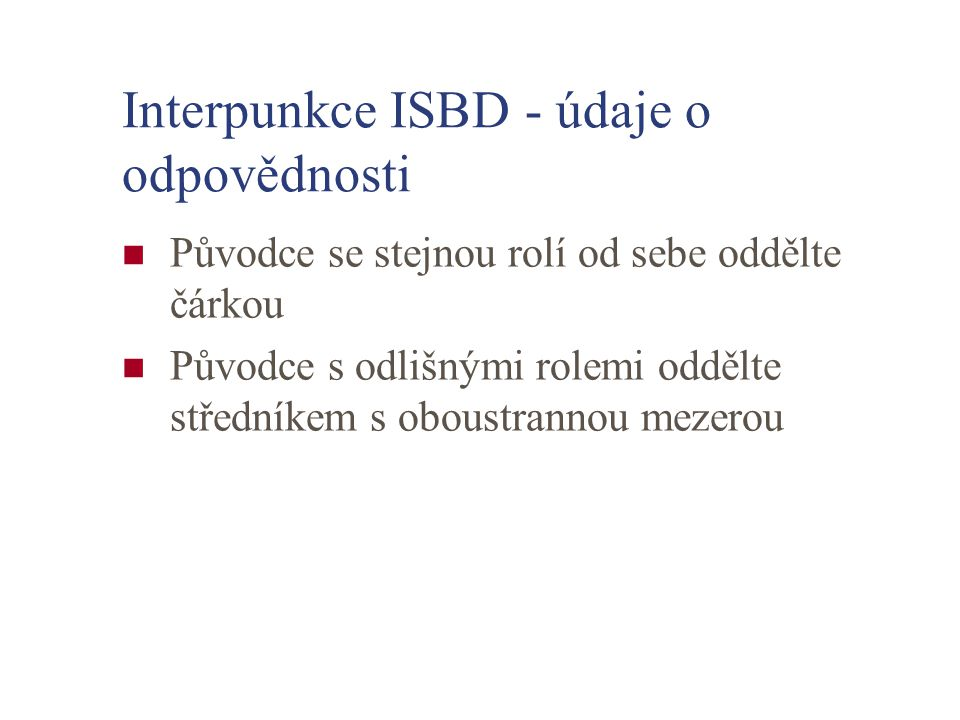 Interpunkce ISBD - údaje o odpovědnosti