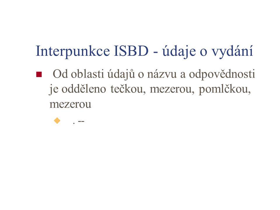 Interpunkce ISBD - údaje o vydání