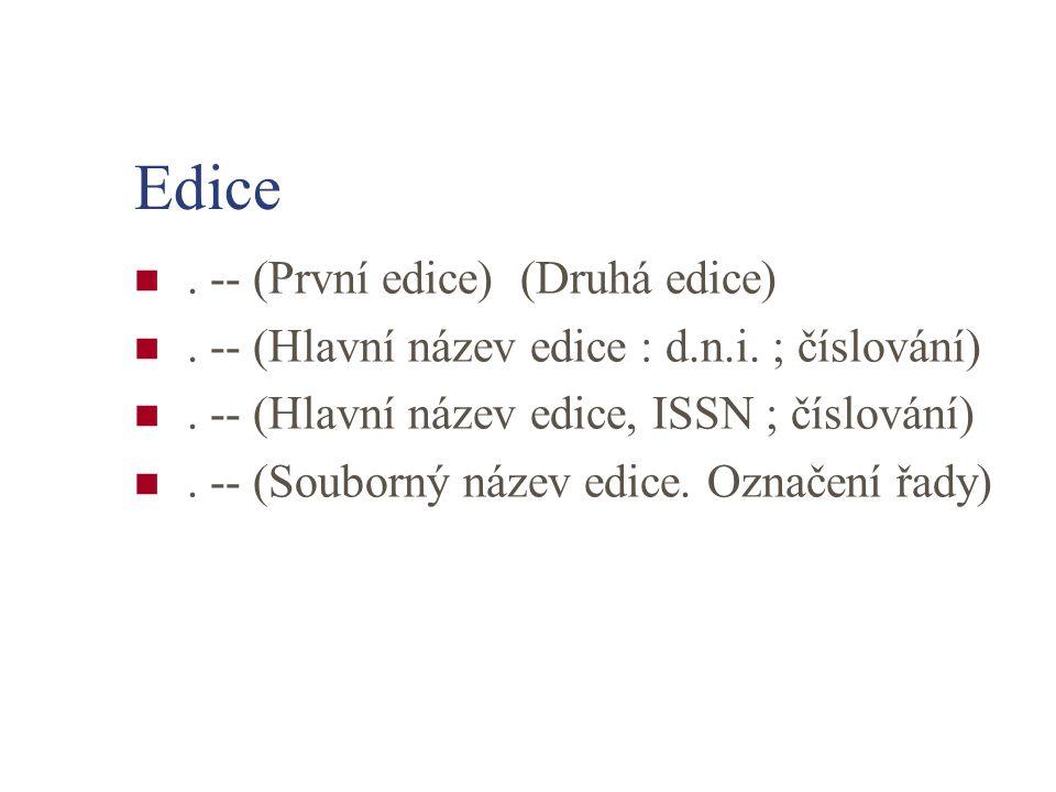 Edice . -- (První edice) (Druhá edice)