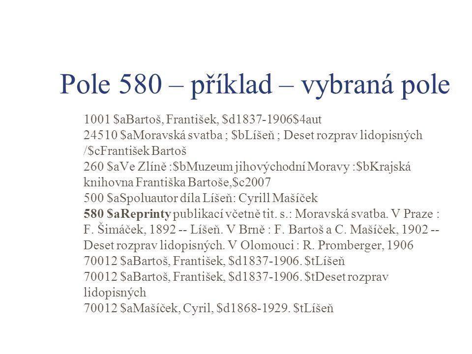 Pole 580 – příklad – vybraná pole