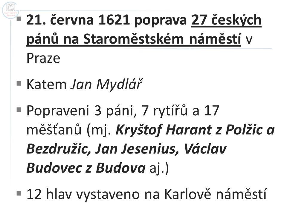 21. června 1621 poprava 27 českých pánů na Staroměstském náměstí v Praze