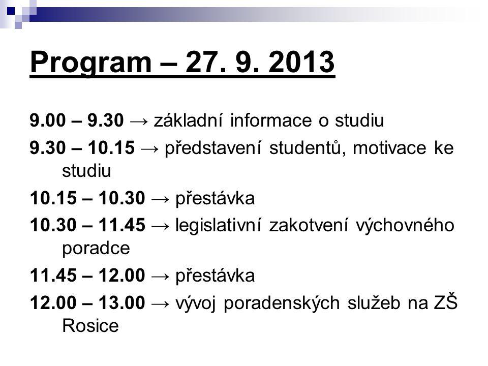 Program – 27. 9. 2013 9.00 – 9.30 → základní informace o studiu