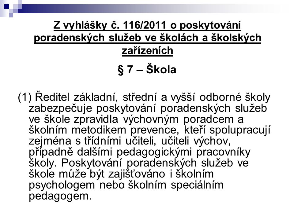 Z vyhlášky č. 116/2011 o poskytování poradenských služeb ve školách a školských zařízeních