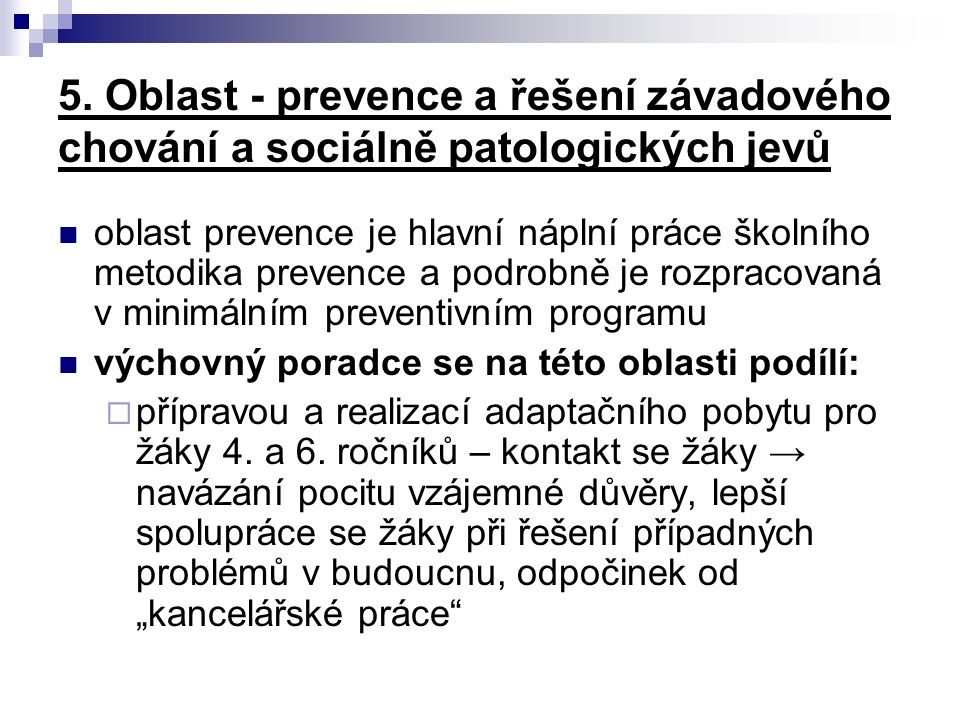 5. Oblast - prevence a řešení závadového chování a sociálně patologických jevů