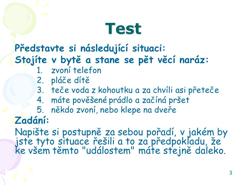 Test Představte si následující situaci: