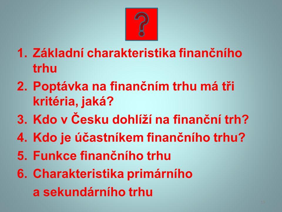 Základní charakteristika finančního trhu