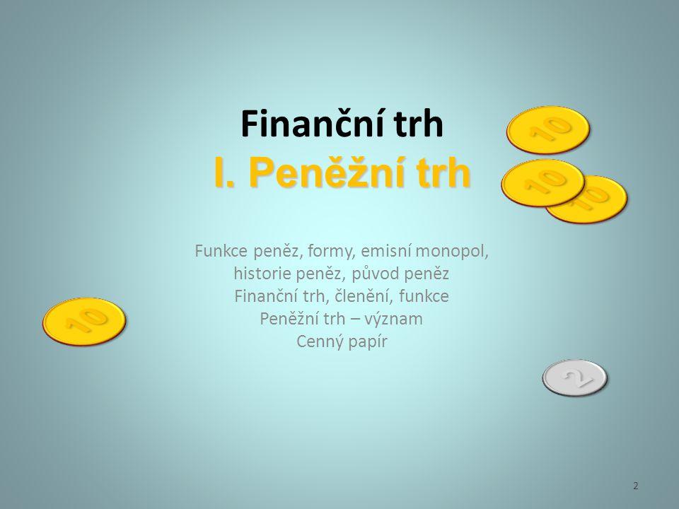 Finanční trh I. Peněžní trh