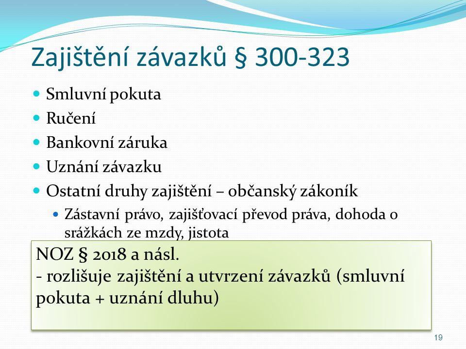 Zajištění závazků § 300-323 NOZ § 2018 a násl.
