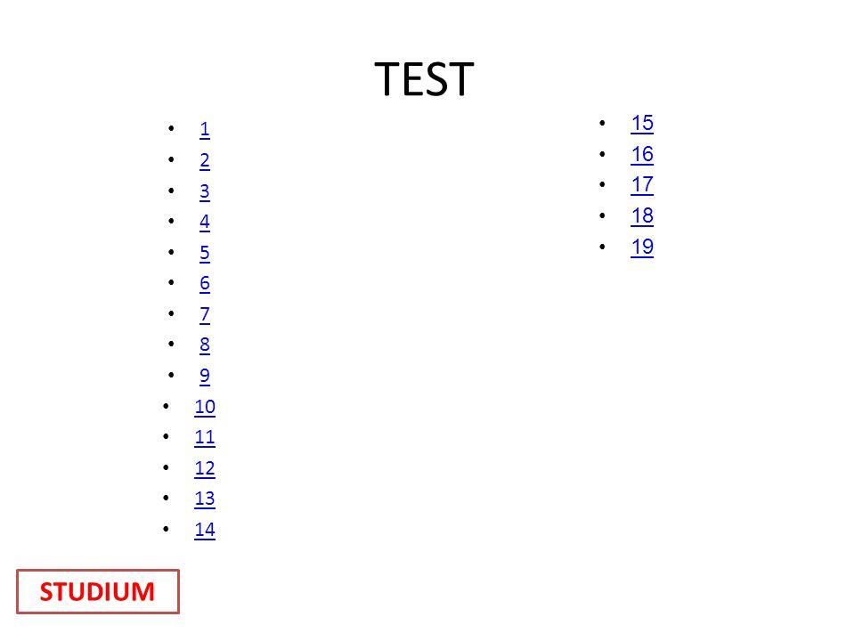 TEST 15 16 17 18 19 1 2 3 4 5 6 7 8 9 10 11 12 13 14 STUDIUM