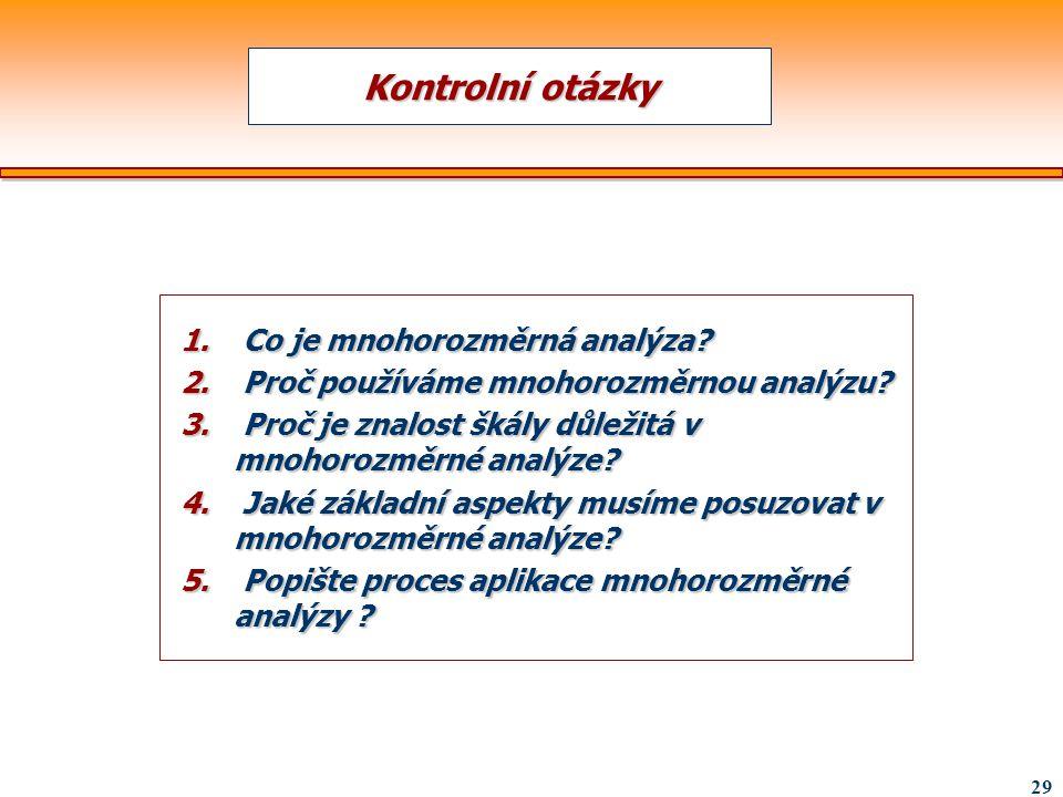 Kontrolní otázky Co je mnohorozměrná analýza