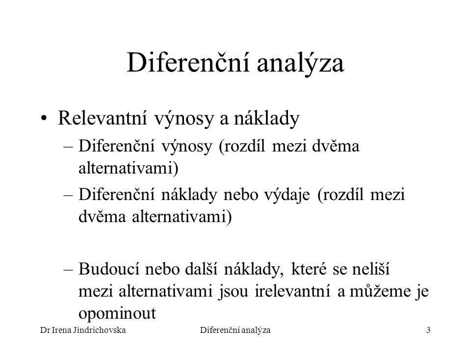 Diferenční analýza Relevantní výnosy a náklady