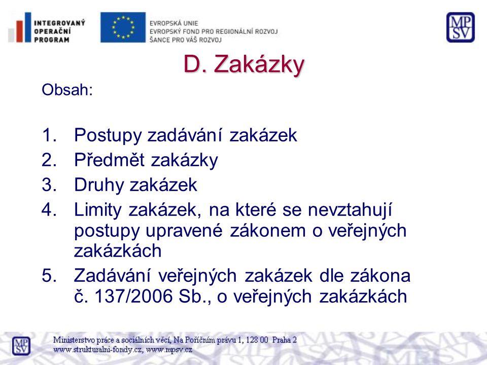 D. Zakázky Postupy zadávání zakázek Předmět zakázky Druhy zakázek