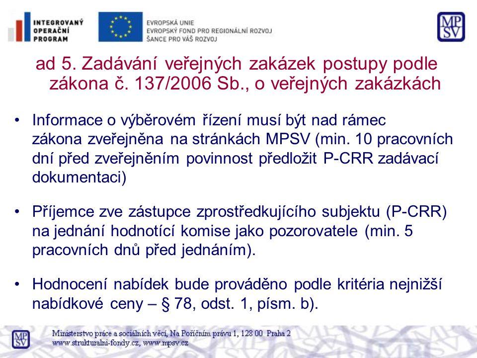 ad 5. Zadávání veřejných zakázek postupy podle zákona č. 137/2006 Sb