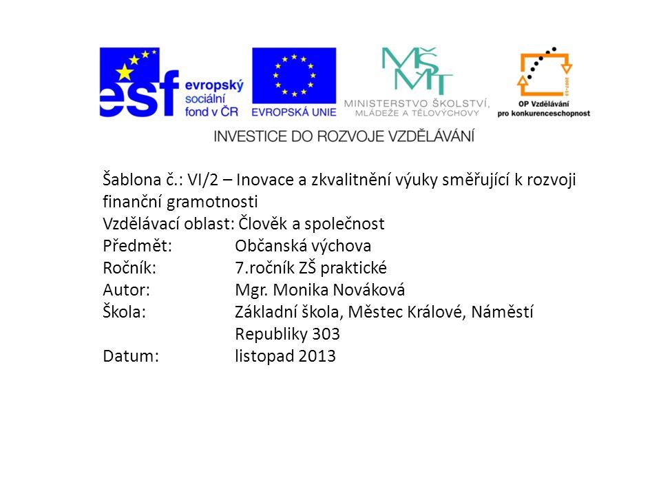 Šablona č.: VI/2 – Inovace a zkvalitnění výuky směřující k rozvoji finanční gramotnosti