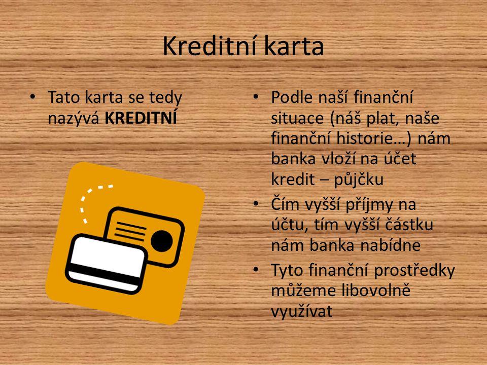 Kreditní karta Tato karta se tedy nazývá KREDITNÍ