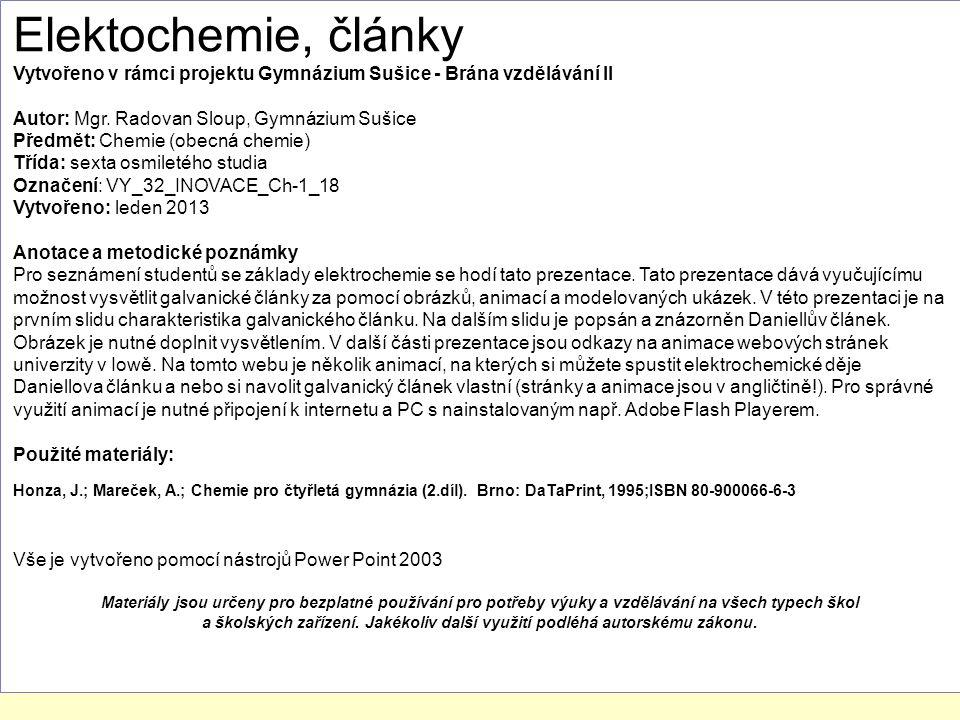 Elektochemie, články Vytvořeno v rámci projektu Gymnázium Sušice - Brána vzdělávání II. Autor: Mgr. Radovan Sloup, Gymnázium Sušice.