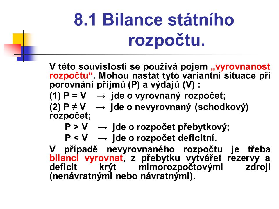 8.1 Bilance státního rozpočtu.