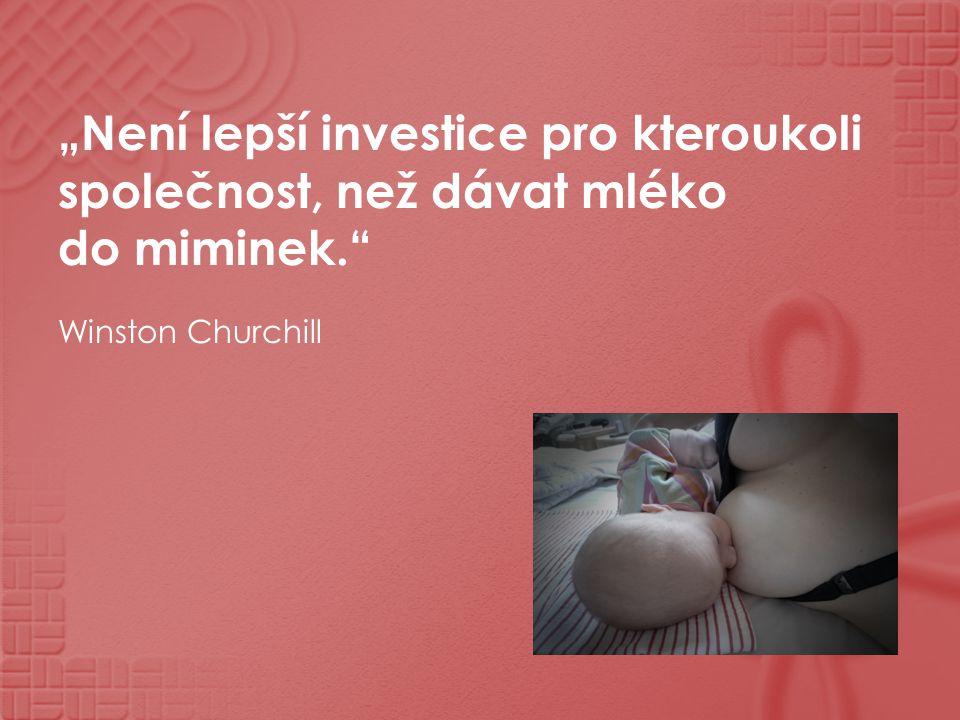 """""""Není lepší investice pro kteroukoli společnost, než dávat mléko do miminek."""