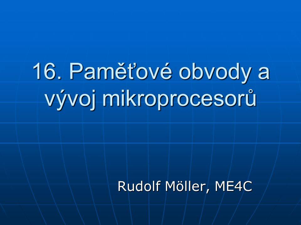 16. Paměťové obvody a vývoj mikroprocesorů